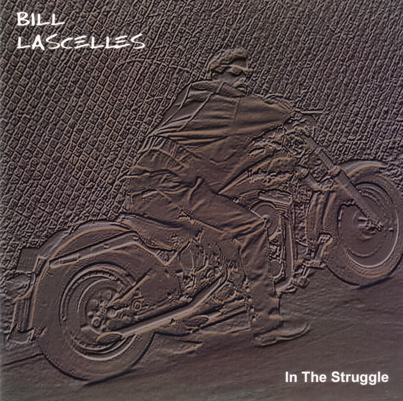 Bill Lascelles - In The Struggle