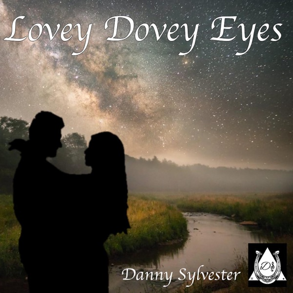 Danny Sylvestre - Lovey Dovey Eyes - Single