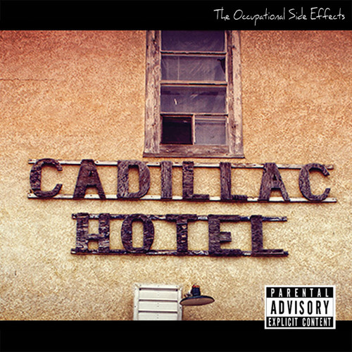 The Occupational Side Effects Number Four - Cadillac Hotel